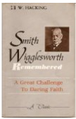 Smith Wigglesworth Remembered