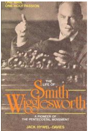 The Life of Smith Wigglesworth